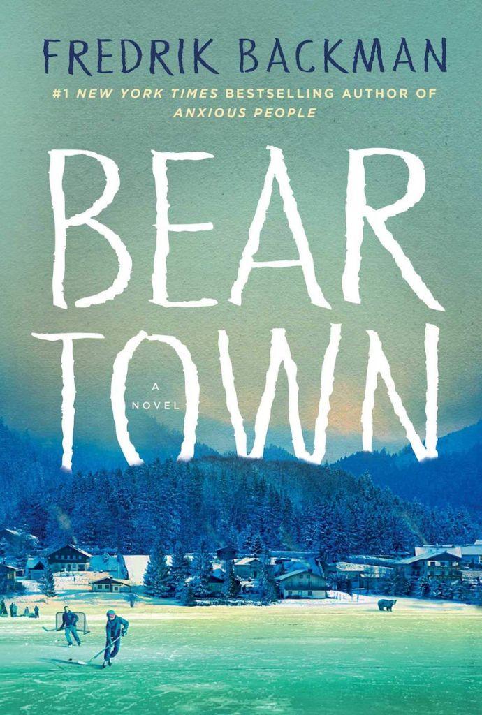 Bear Town by Fredrik Backman