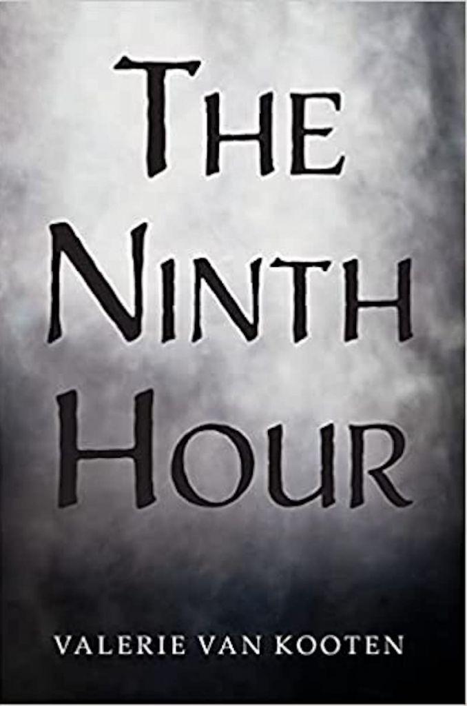 The Ninth Hour by Valeria Van Kooten